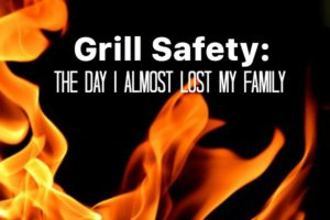 Grill-Safety-The-Day-I-Almost-Lost-My-Family