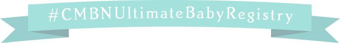 #CMBNUltimateBabyRegistry - Baby Gift Registry 2015 - Complete List of Ideas for Babies