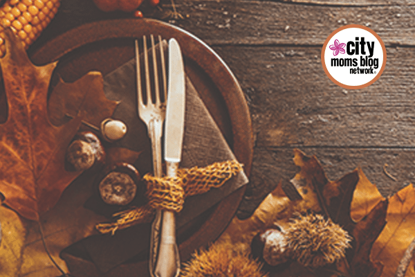 A Mom's Guide To Thanksgiving - Thanksgiving - City Moms Blog Network