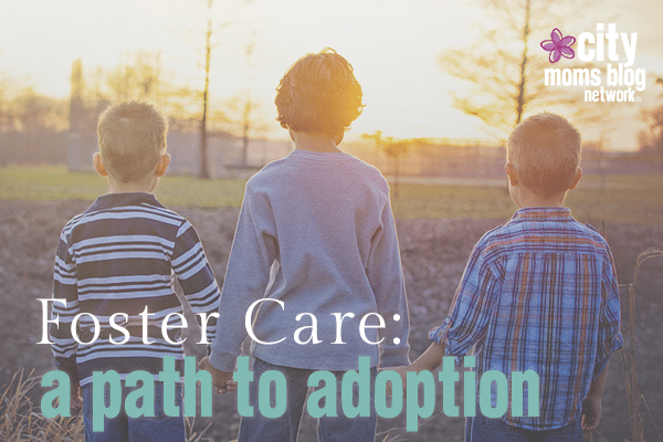 Foster Care and Adoption City Moms Blog Network
