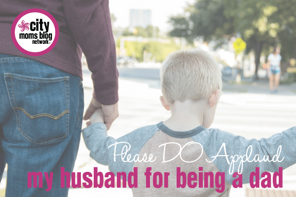 Applauding Dads - City Moms Blog Network