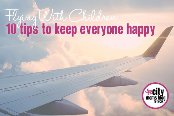 Tips For Flying With Children - City Moms Blog Network
