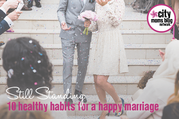 Habits For A Health Marriage - City Moms Blog Network