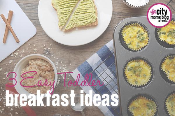 Easy Toddler Breakfast Ideas - City Moms Blog Network