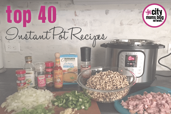 Instant Pot Recipes - City Moms Blog Network