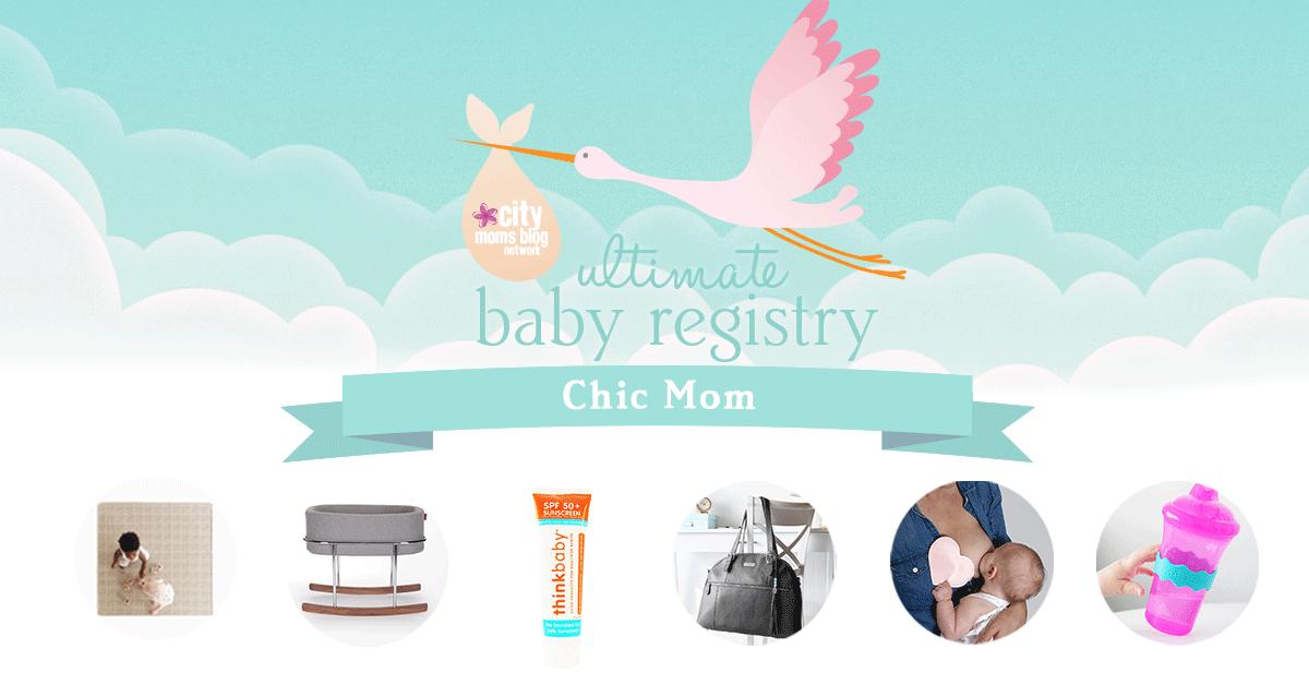 Baby Registry for Chic Moms - City Moms Blog Network