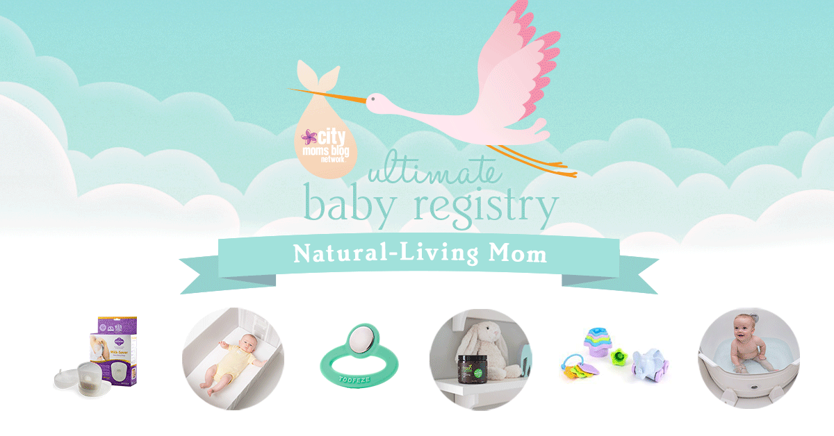 Baby Registry for Natural-Living Moms - City Moms Blog Network