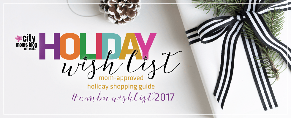 City Moms Blog Network Holiday Wish List 2017