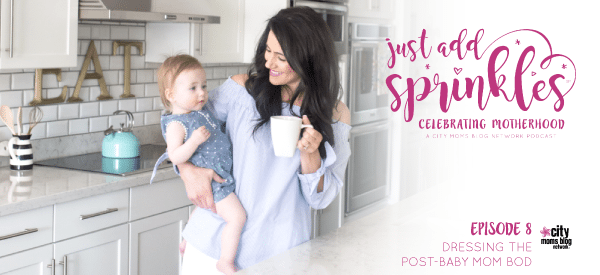 Dressing The Post-Baby Mom Bod :: Just Add Sprinkles – Episode 8