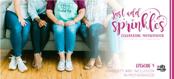 Diversity and Inclusion In Motherhood :: Just Add Sprinkles – Episode 9