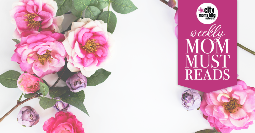 Mom Must-Reads :: Week of March 19