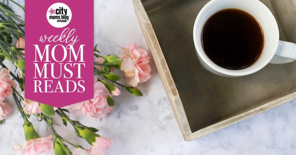 Mom Must Reads :: Week of August 27th