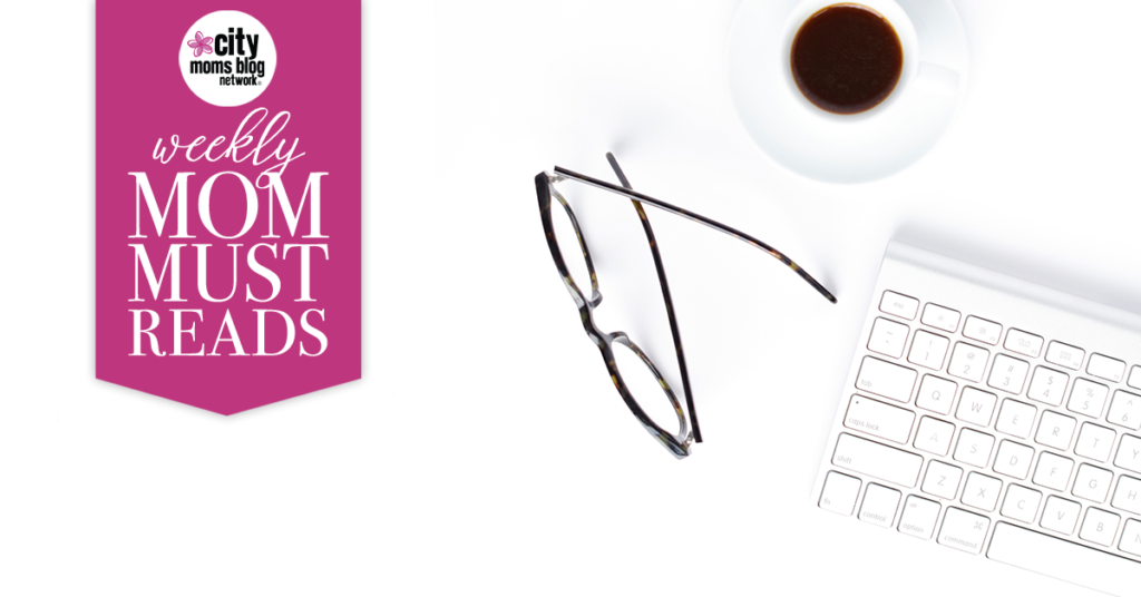 Mom Must Reads :: Week of August 6th