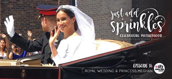 The Royal Wedding & Princess Meghan :: Just Add Sprinkles – Episode #16