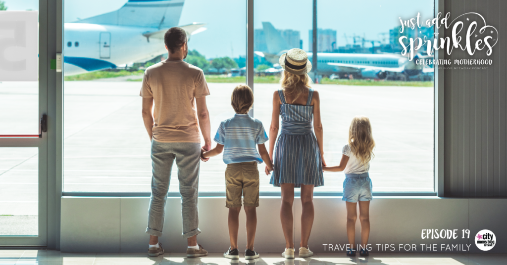 Traveling Tips For The Family :: Just Add Sprinkles - Episode #19