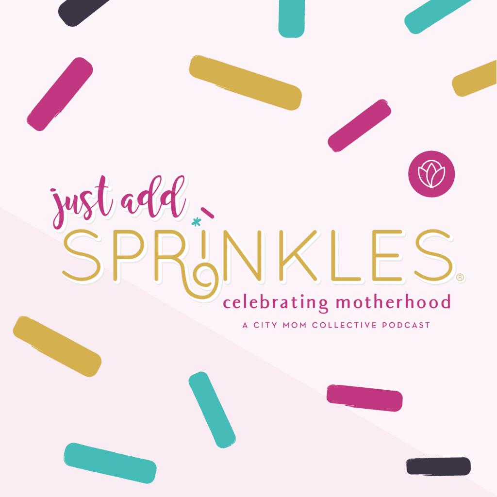 Just Add Sprinkles: Celebrating Motherhood